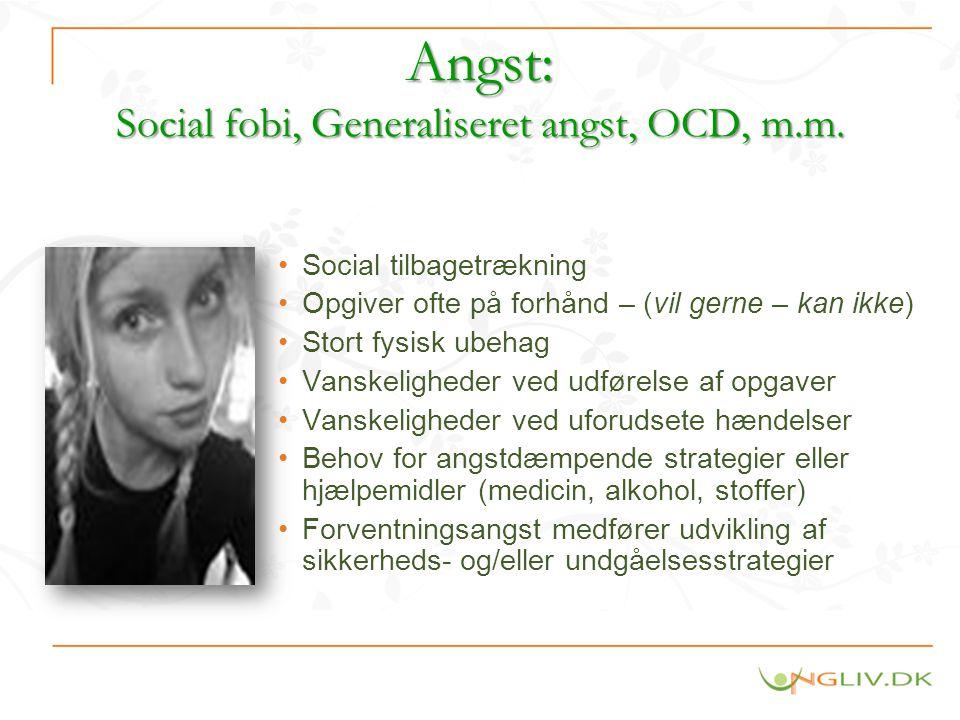 Angst: Social fobi, Generaliseret angst, OCD, m.m.