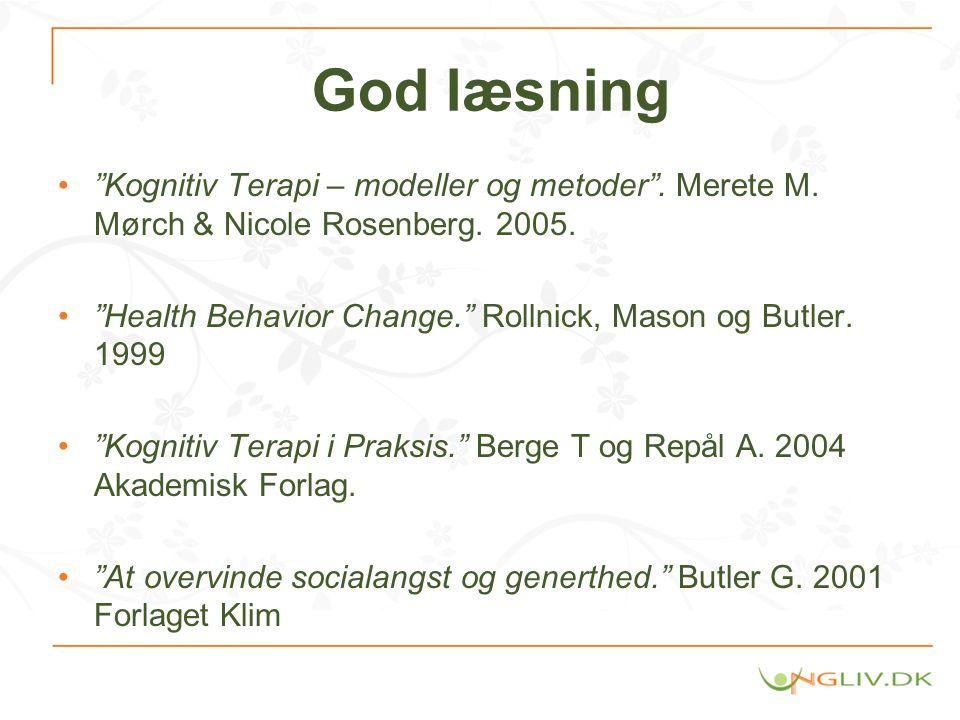 God læsning Kognitiv Terapi – modeller og metoder . Merete M. Mørch & Nicole Rosenberg. 2005.