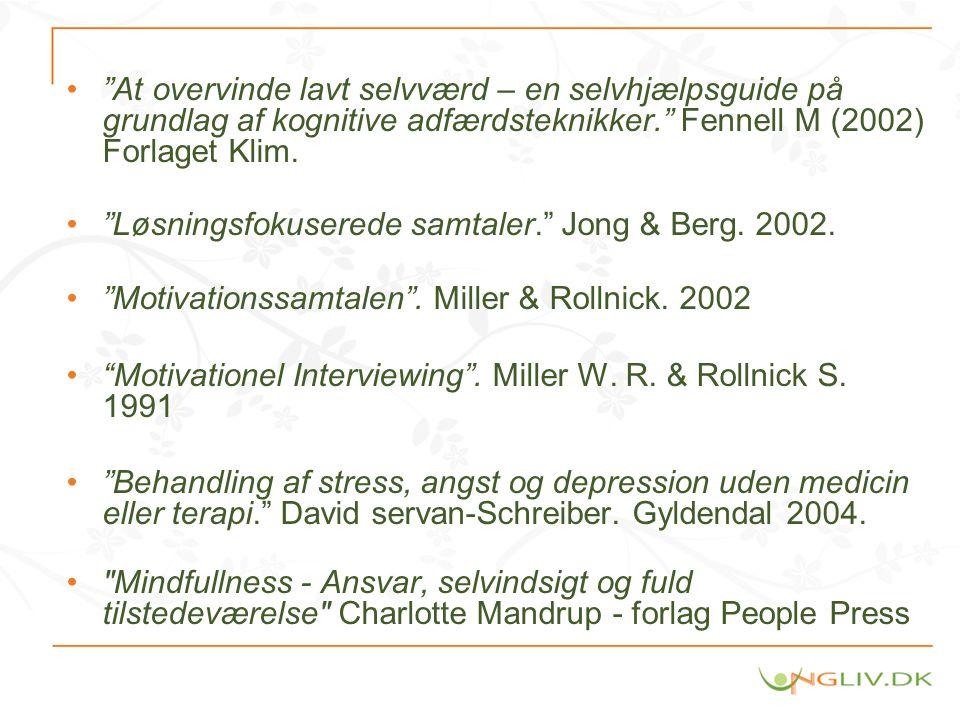 At overvinde lavt selvværd – en selvhjælpsguide på grundlag af kognitive adfærdsteknikker. Fennell M (2002) Forlaget Klim.
