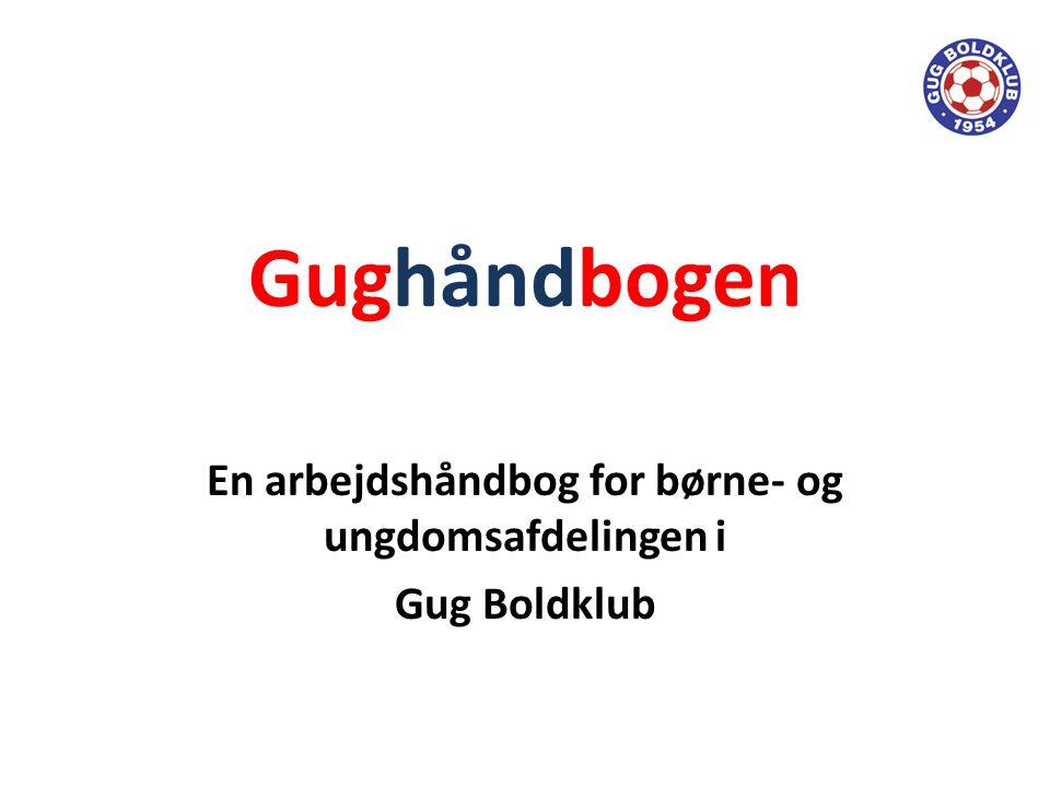 En arbejdshåndbog for børne- og ungdomsafdelingen i Gug Boldklub