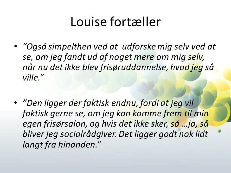 Louise fortæller