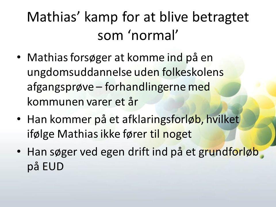 Mathias' kamp for at blive betragtet som 'normal'