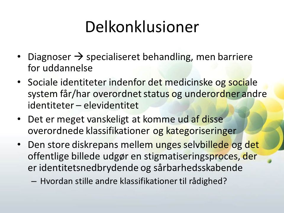 Delkonklusioner Diagnoser  specialiseret behandling, men barriere for uddannelse.