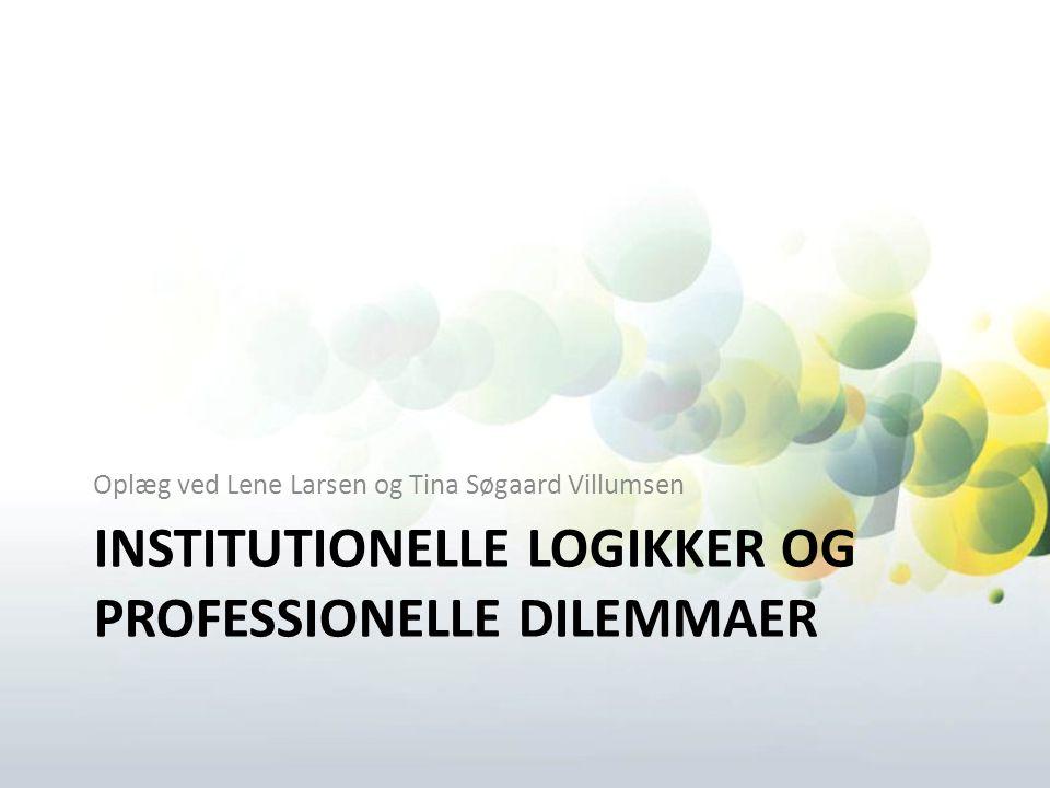 Institutionelle logikker og professionelle dilemmaer