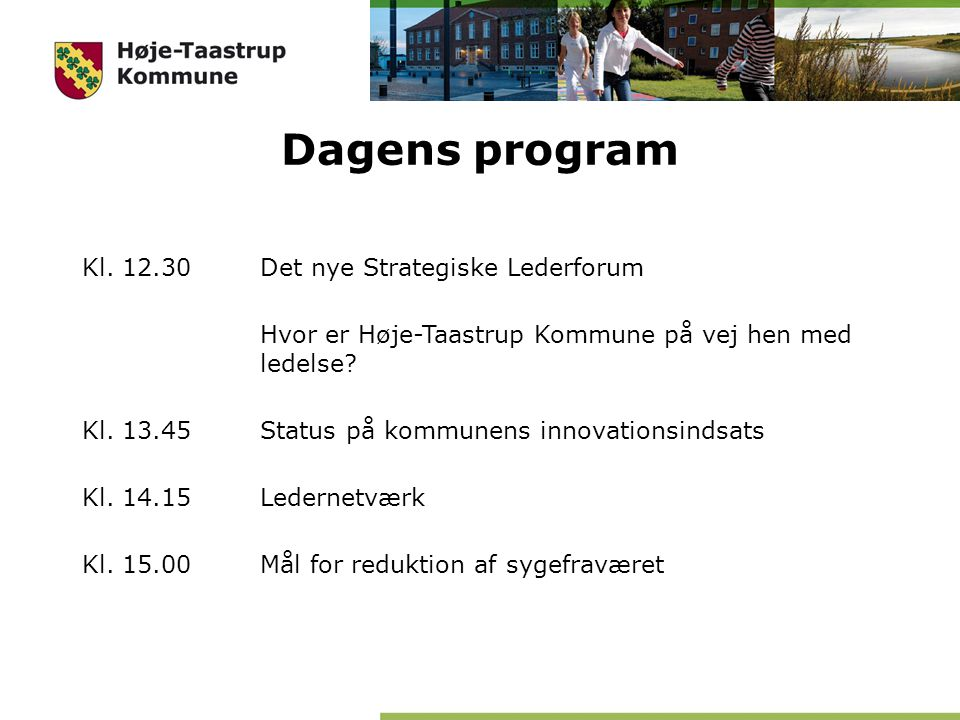 Dagens program Kl. 12.30 Det nye Strategiske Lederforum