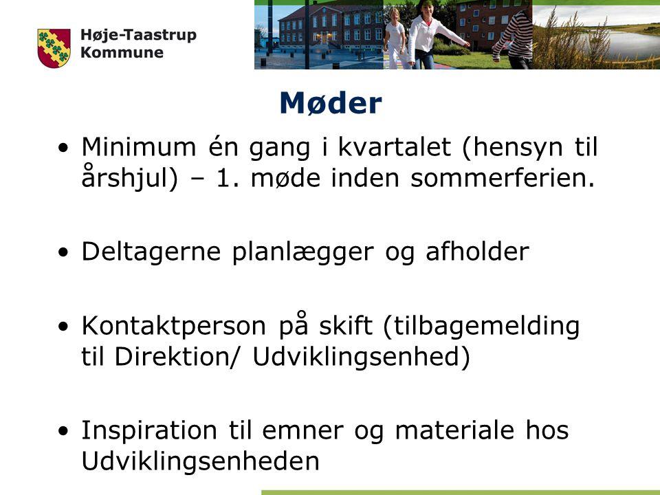 Møder Minimum én gang i kvartalet (hensyn til årshjul) – 1. møde inden sommerferien. Deltagerne planlægger og afholder.