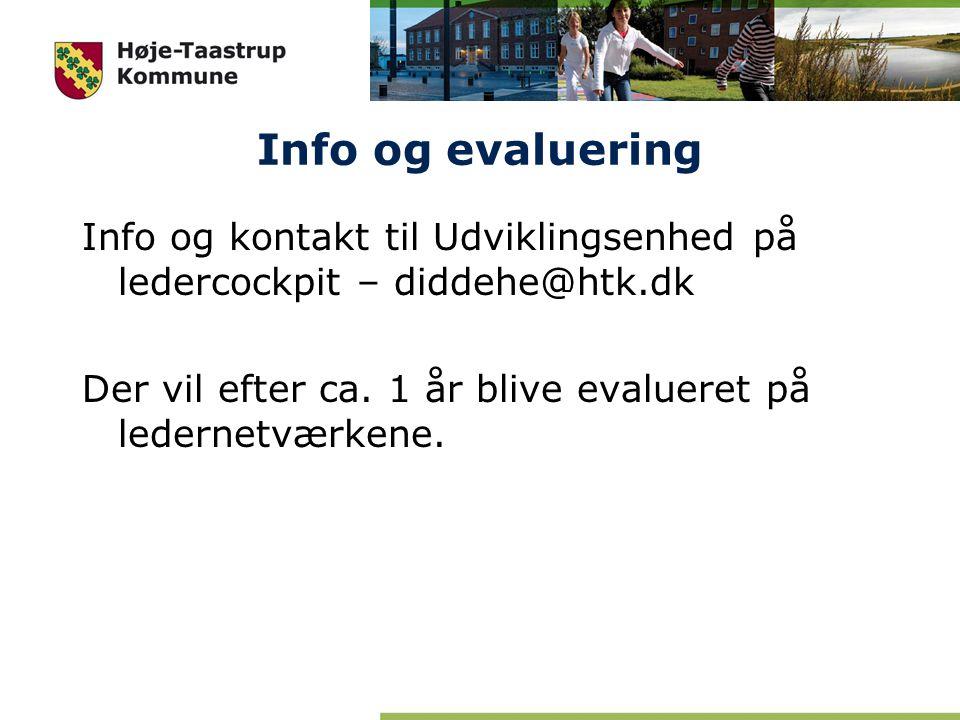 Info og evaluering Info og kontakt til Udviklingsenhed på ledercockpit – diddehe@htk.dk Der vil efter ca.