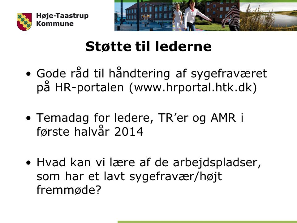 Støtte til lederne Gode råd til håndtering af sygefraværet på HR-portalen (www.hrportal.htk.dk)