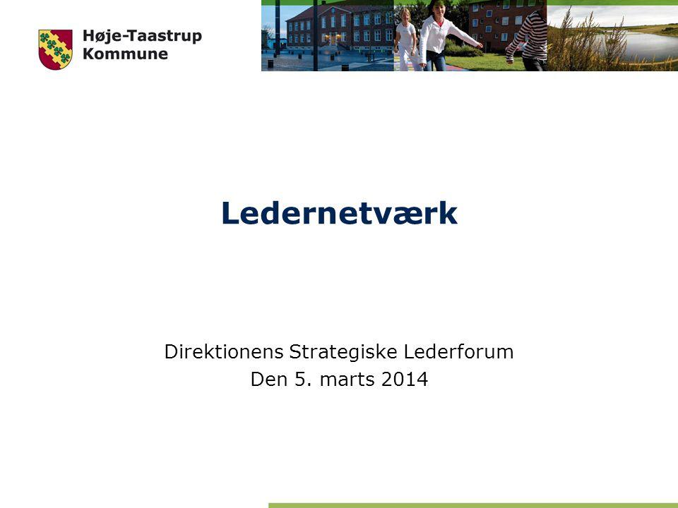 Direktionens Strategiske Lederforum Den 5. marts 2014