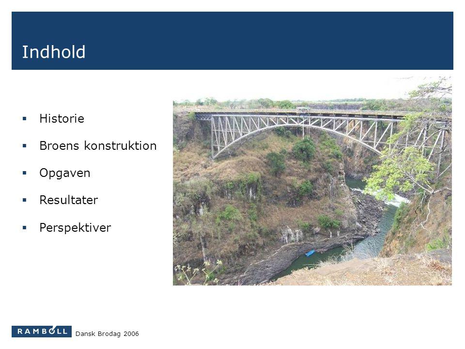 Indhold Historie Broens konstruktion Opgaven Resultater Perspektiver