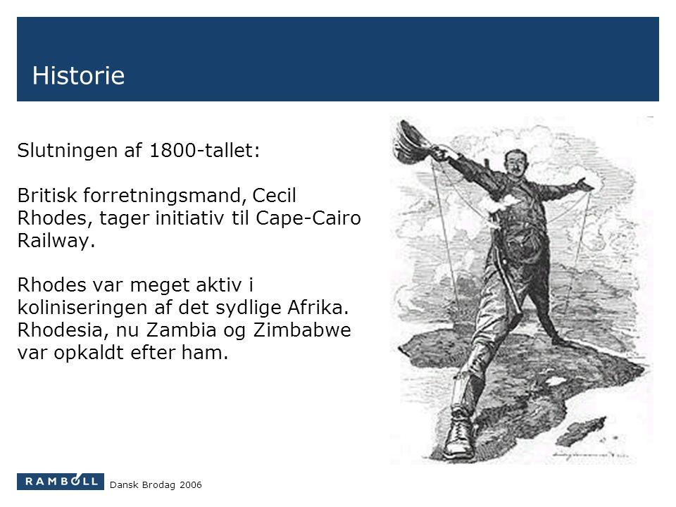 Historie Slutningen af 1800-tallet: Britisk forretningsmand, Cecil Rhodes, tager initiativ til Cape-Cairo Railway.
