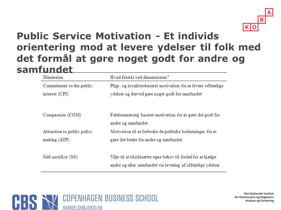 Public Service Motivation - Et individs orientering mod at levere ydelser til folk med det formål at gøre noget godt for andre og samfundet