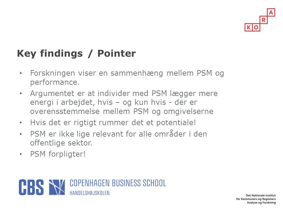 Key findings / Pointer Forskningen viser en sammenhæng mellem PSM og performance.
