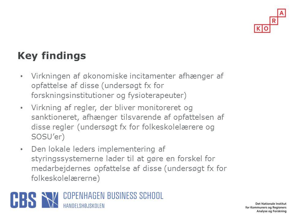 Key findings Virkningen af økonomiske incitamenter afhænger af opfattelse af disse (undersøgt fx for forskningsinstitutioner og fysioterapeuter)