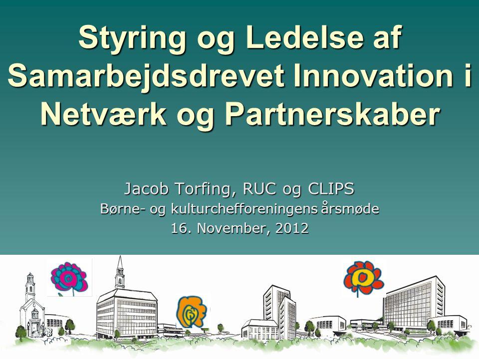 Styring og Ledelse af Samarbejdsdrevet Innovation i Netværk og Partnerskaber