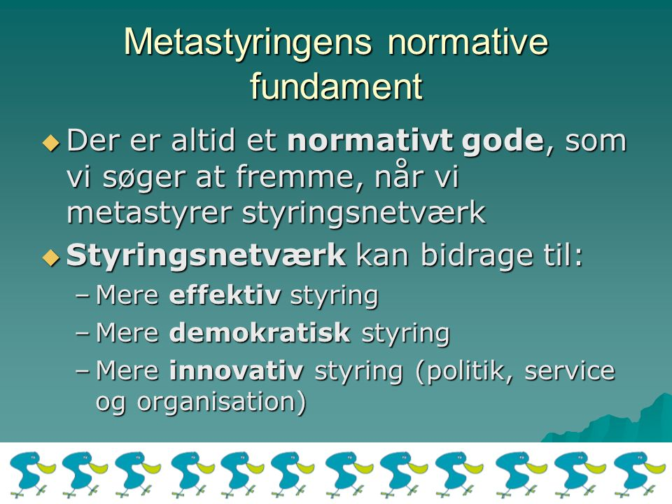 Metastyringens normative fundament