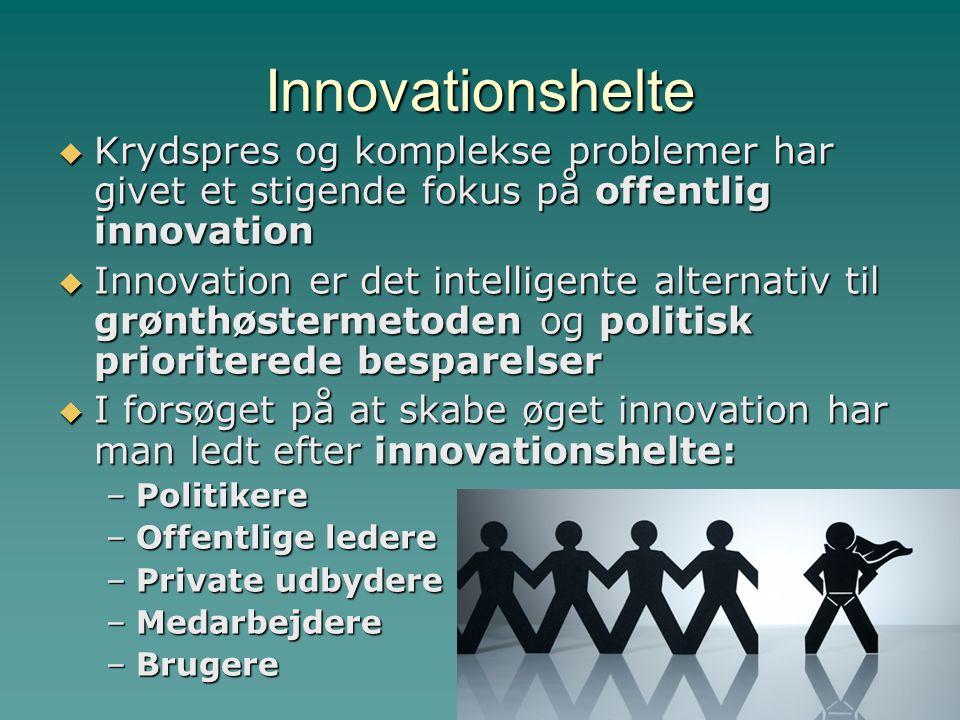 Innovationshelte Krydspres og komplekse problemer har givet et stigende fokus på offentlig innovation.