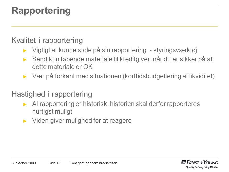 Rapportering Kvalitet i rapportering Hastighed i rapportering
