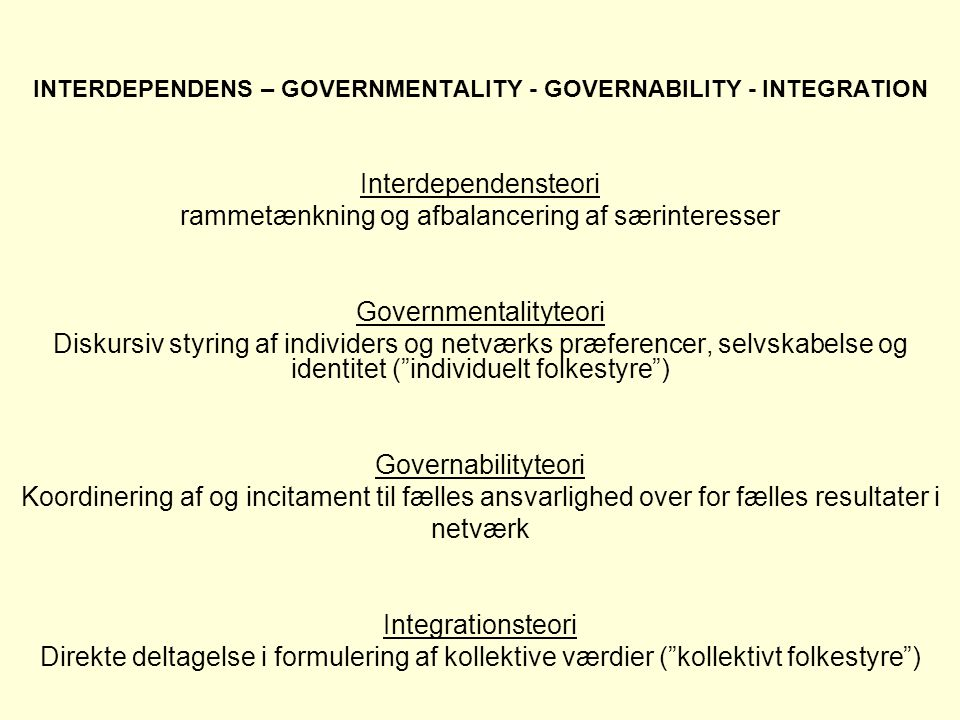 INTERDEPENDENS – GOVERNMENTALITY - GOVERNABILITY - INTEGRATION