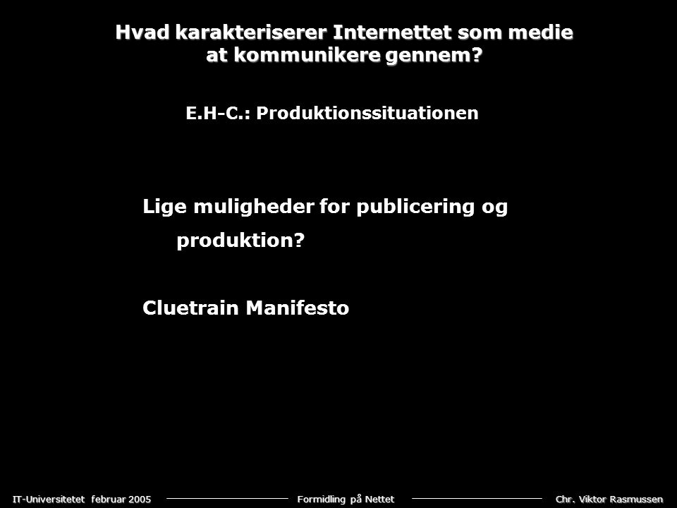 Hvad karakteriserer Internettet som medie at kommunikere gennem