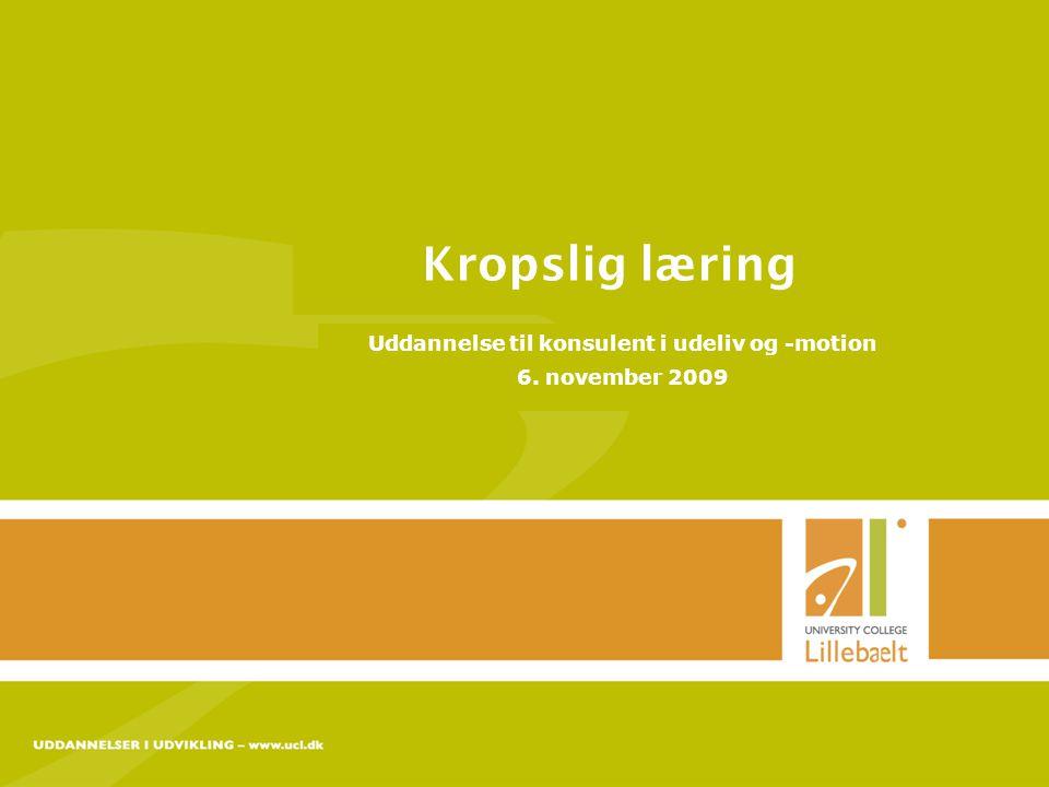 Uddannelse til konsulent i udeliv og -motion 6. november 2009
