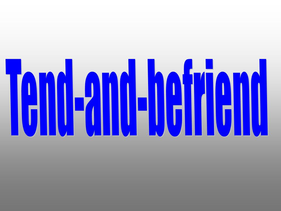 Tend-and-befriend