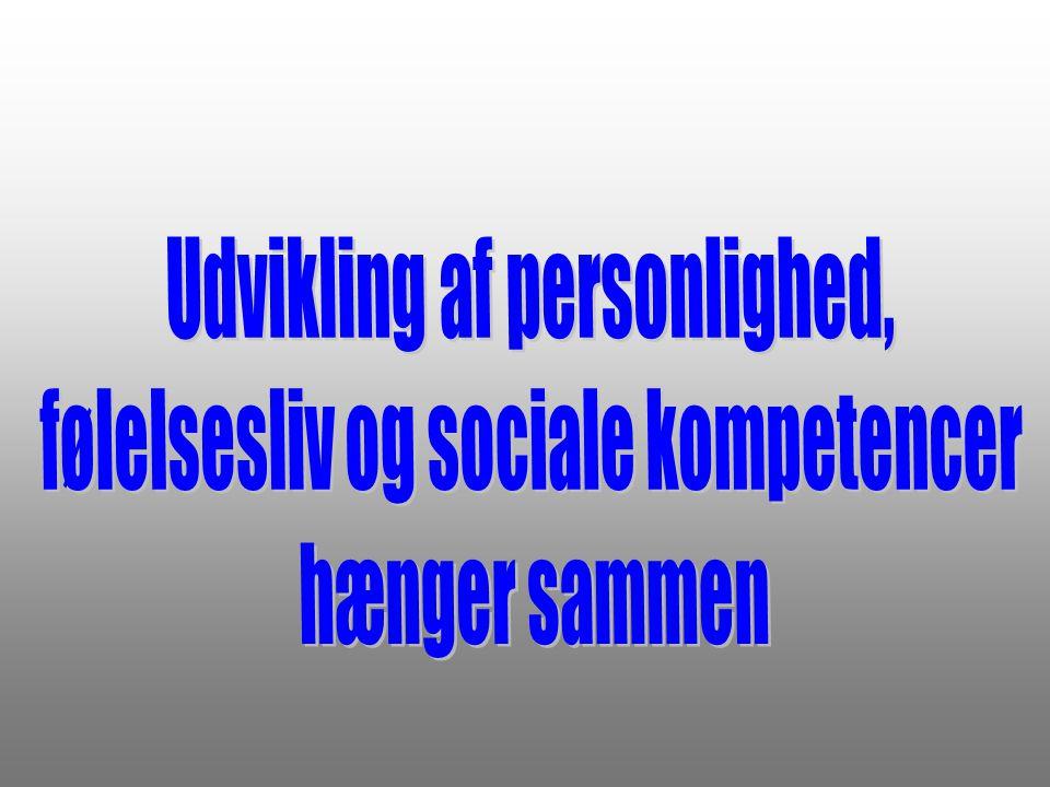 Udvikling af personlighed, følelsesliv og sociale kompetencer