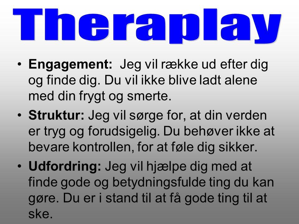 Theraplay Engagement: Jeg vil række ud efter dig og finde dig. Du vil ikke blive ladt alene med din frygt og smerte.