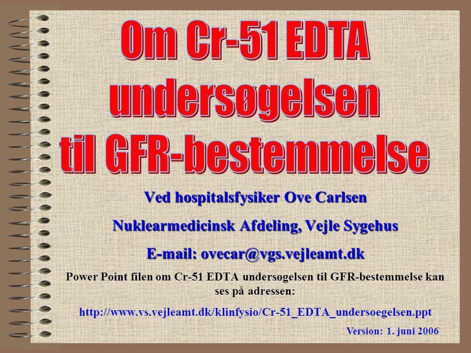 Om Cr-51 EDTA undersøgelsen til GFR-bestemmelse