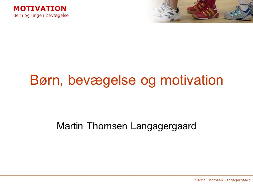 Børn, bevægelse og motivation