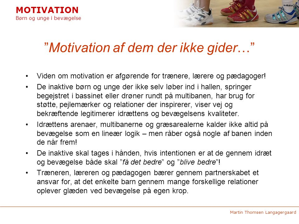 Motivation af dem der ikke gider…