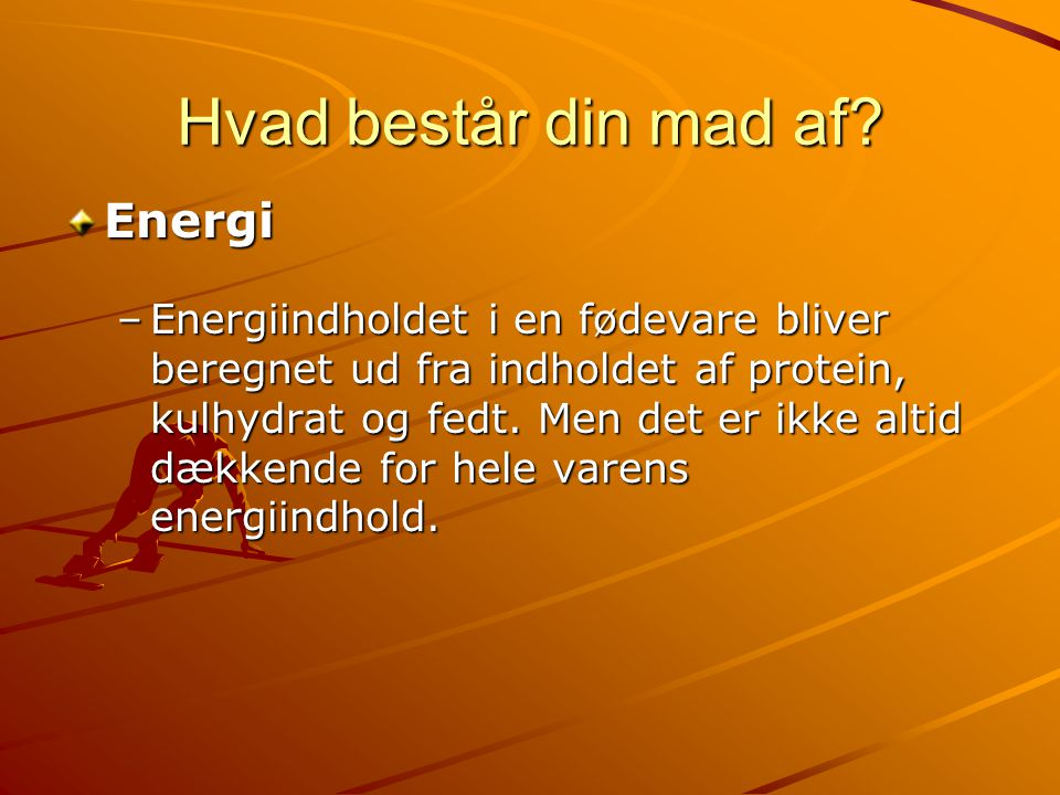 Hvad består din mad af Energi
