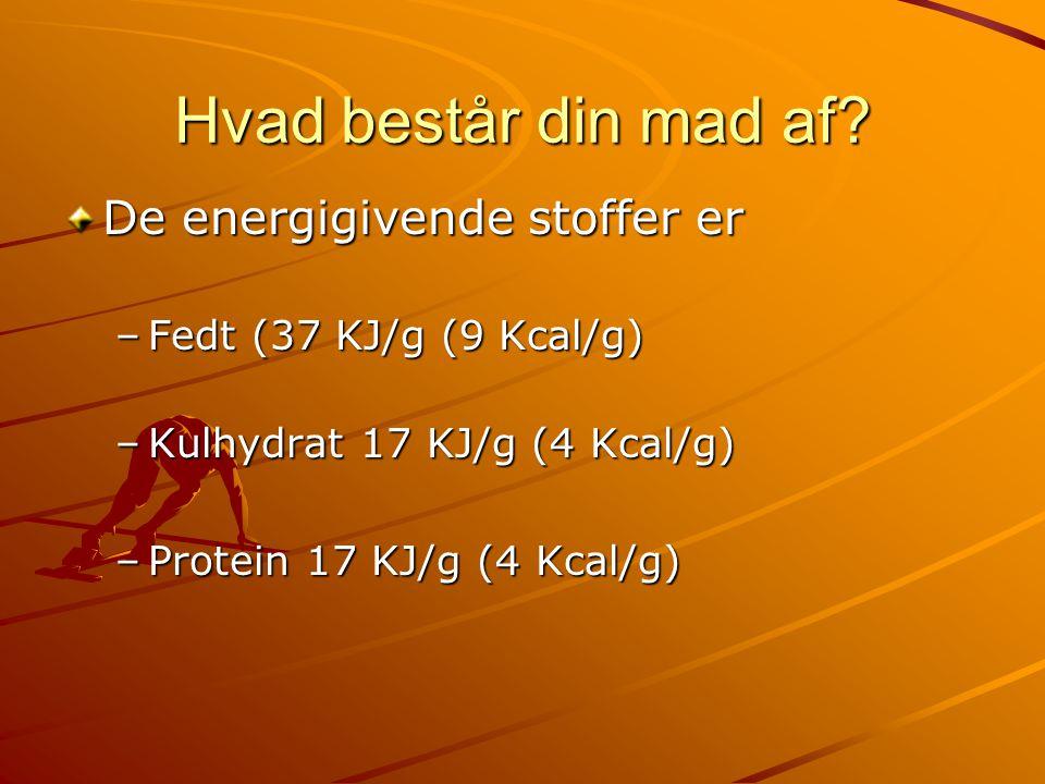 Hvad består din mad af De energigivende stoffer er