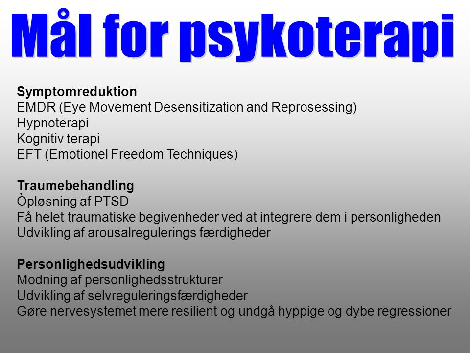Mål for psykoterapi Symptomreduktion