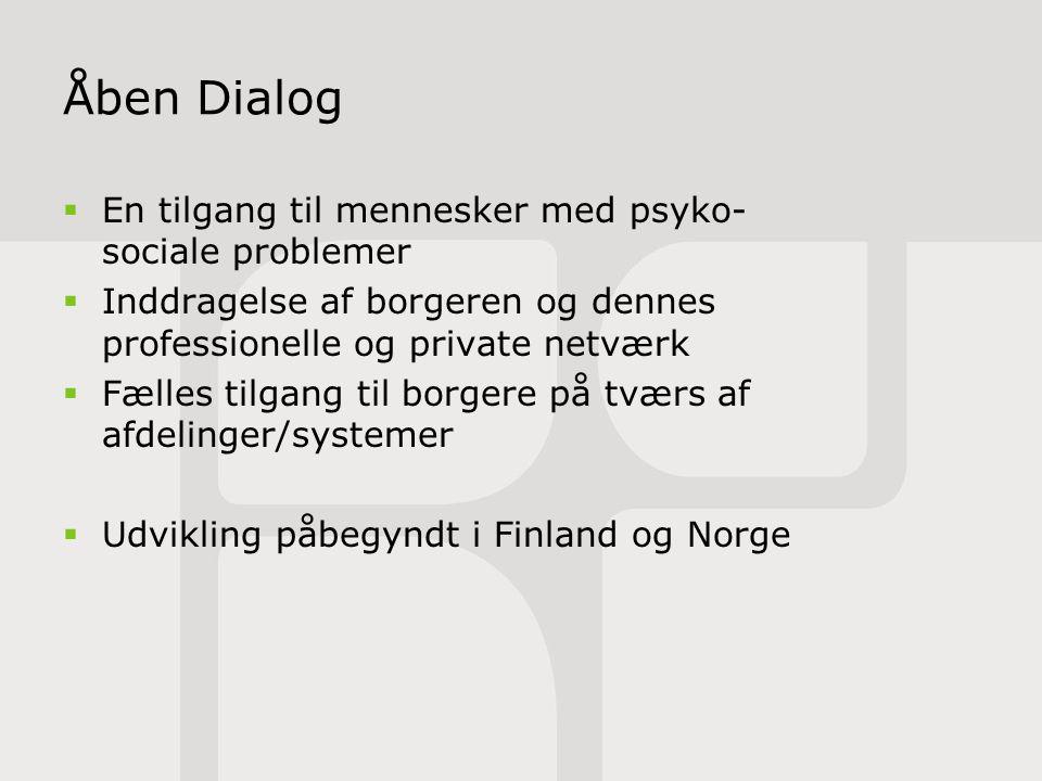 Åben Dialog En tilgang til mennesker med psyko-sociale problemer