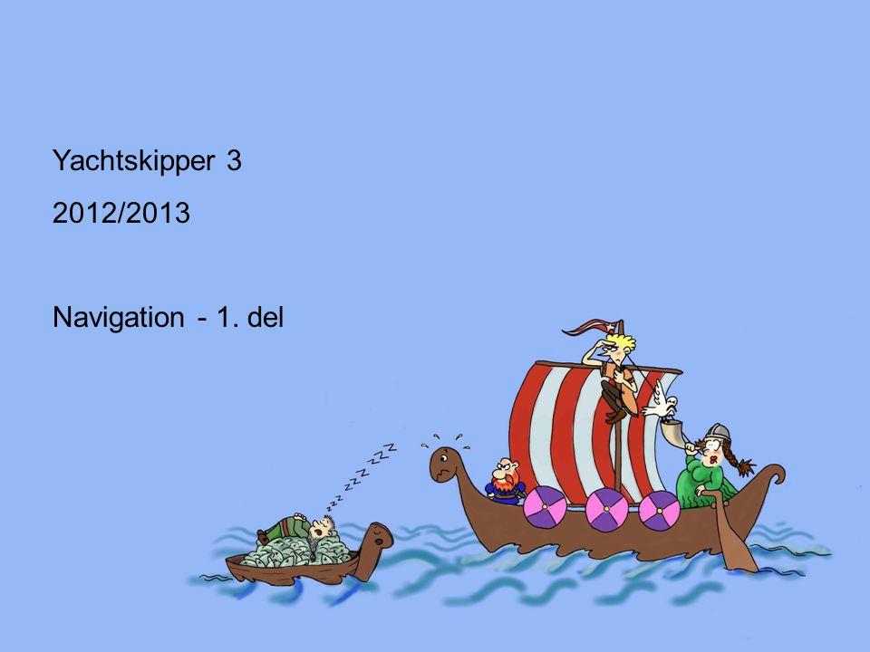 Yachtskipper 3 2012/2013 Navigation - 1. del