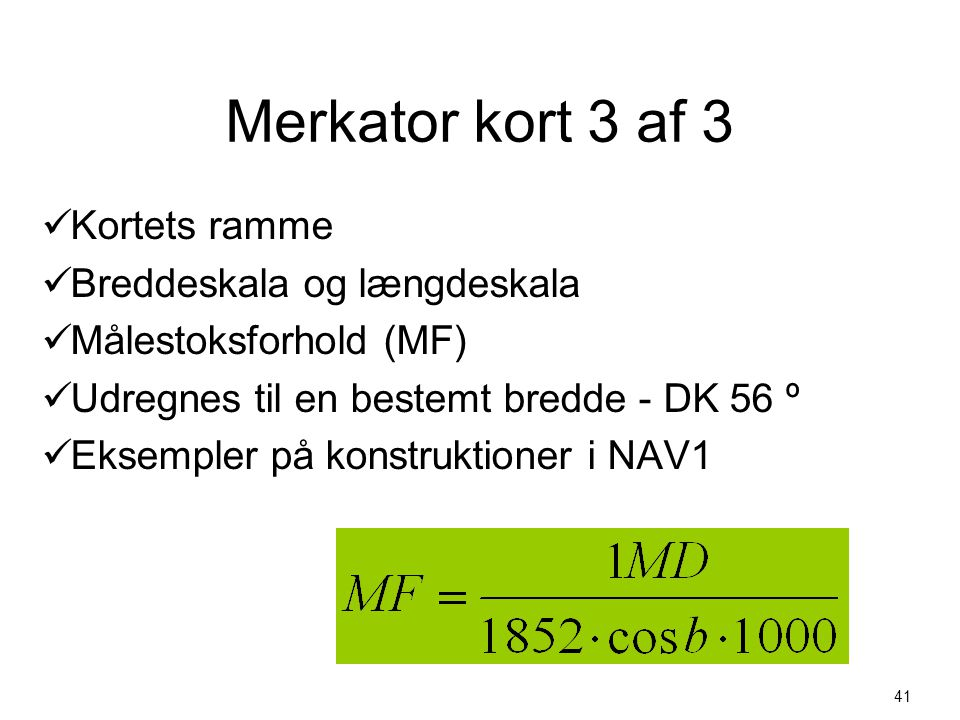 Merkator kort 3 af 3 Kortets ramme Breddeskala og længdeskala