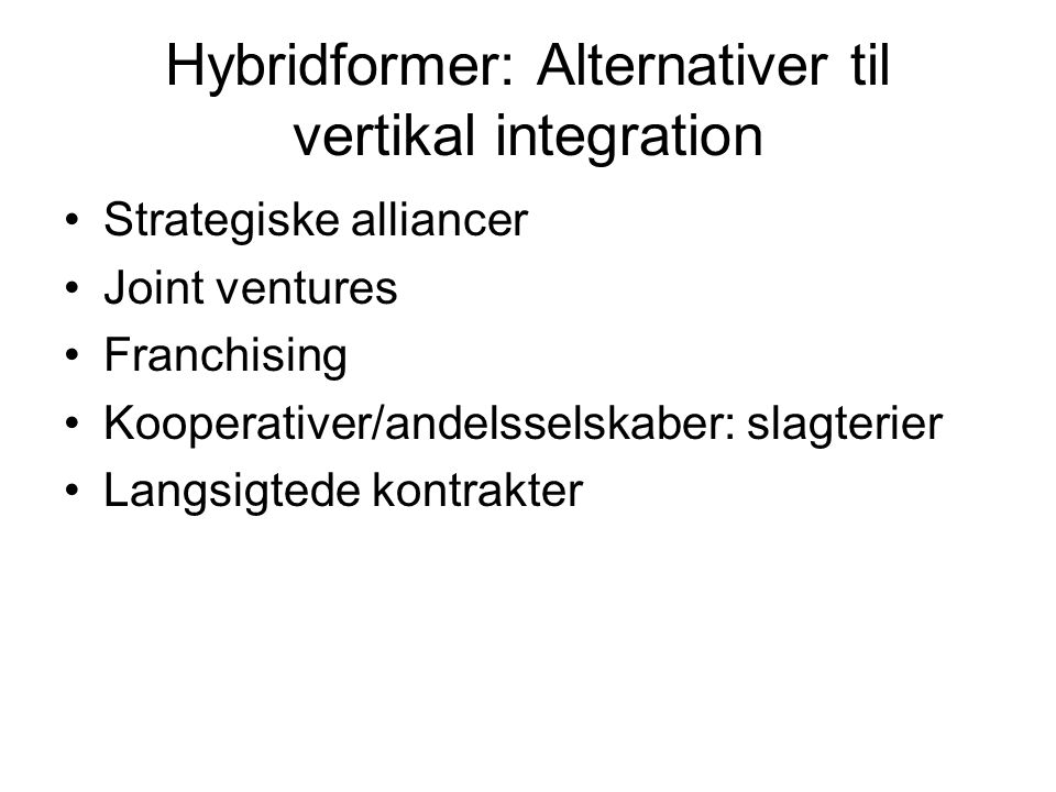 Hybridformer: Alternativer til vertikal integration