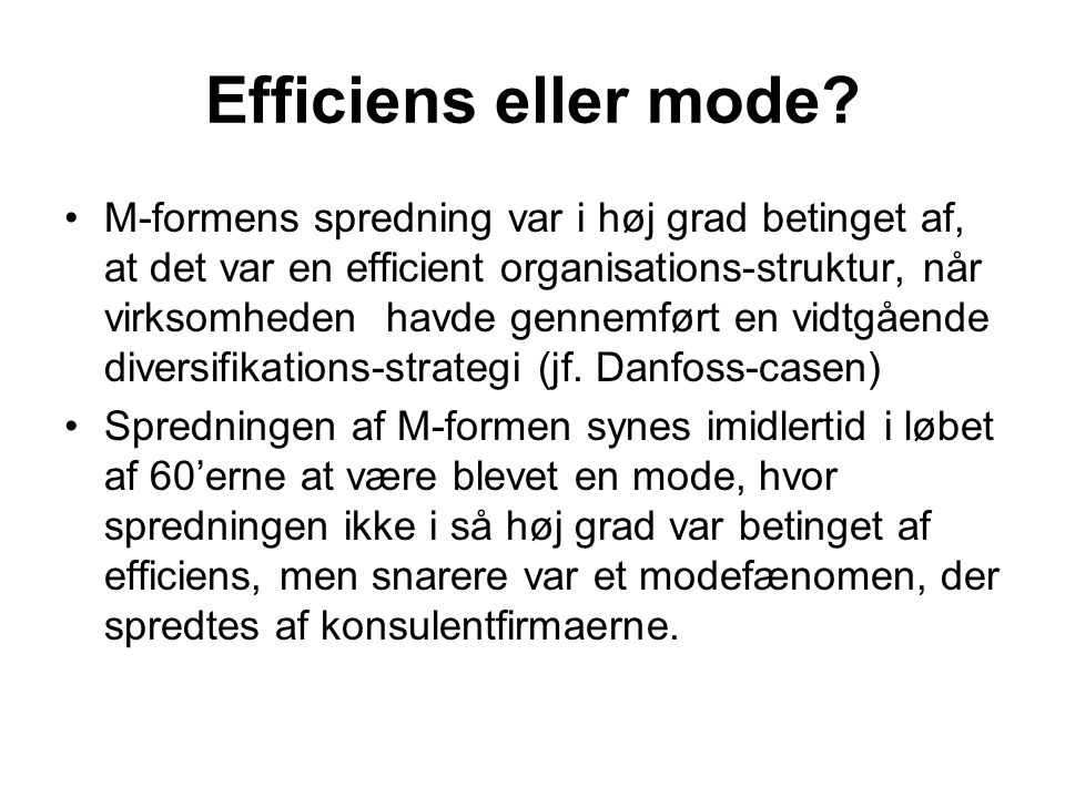Efficiens eller mode