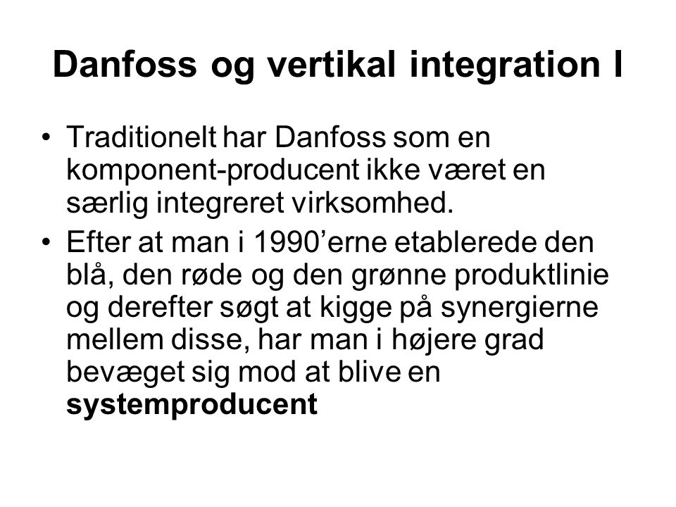 Danfoss og vertikal integration I
