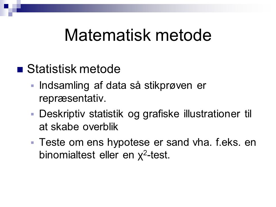 Matematisk metode Statistisk metode