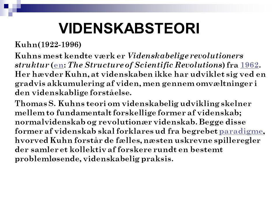 VIDENSKABSTEORI Kuhn(1922-1996)