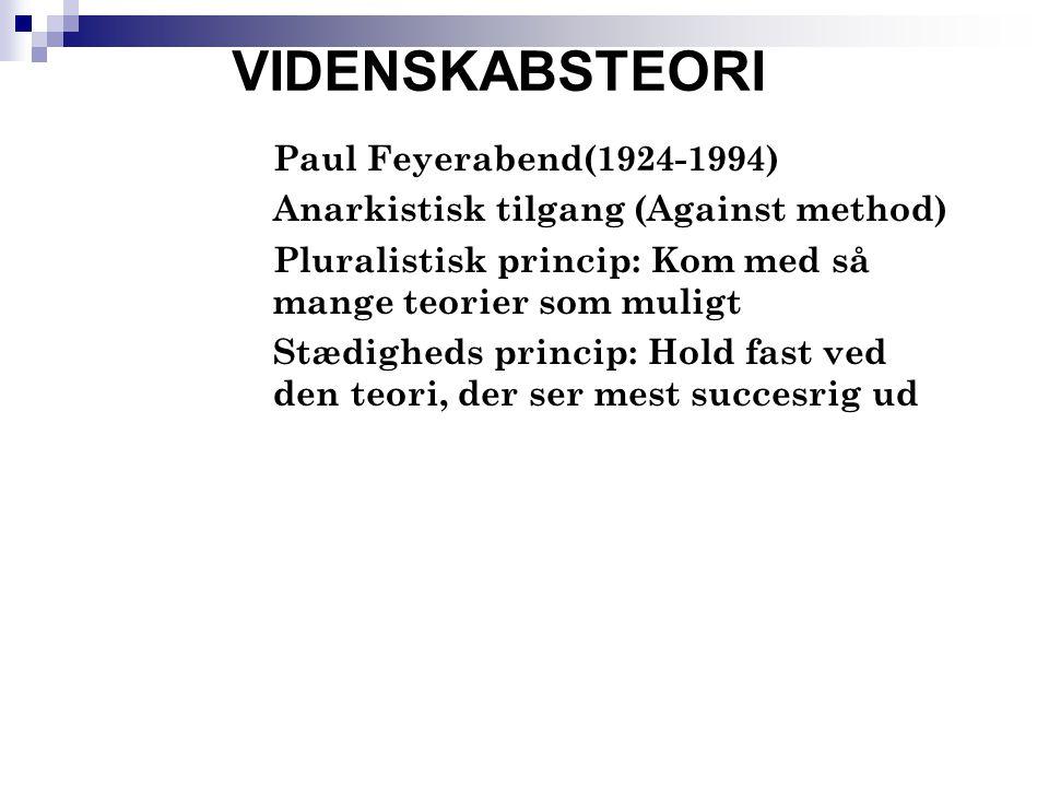 VIDENSKABSTEORI Paul Feyerabend(1924-1994)