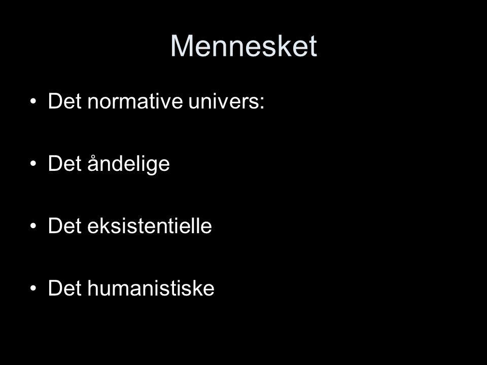 Mennesket Det normative univers: Det åndelige Det eksistentielle