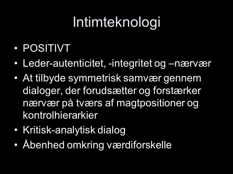 Intimteknologi POSITIVT Leder-autenticitet, -integritet og –nærvær