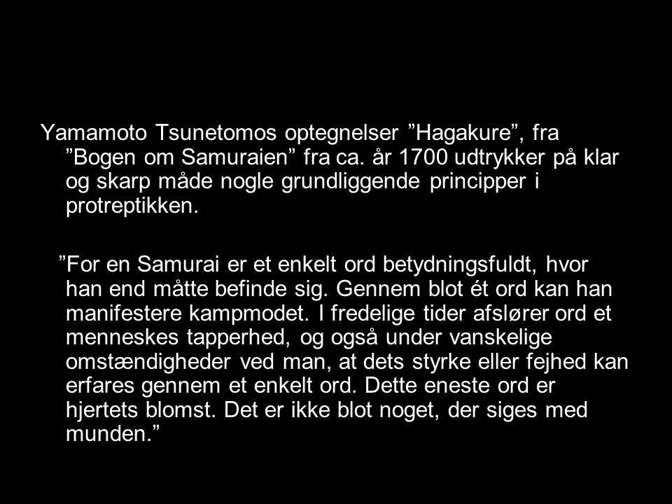 Yamamoto Tsunetomos optegnelser Hagakure , fra Bogen om Samuraien fra ca. år 1700 udtrykker på klar og skarp måde nogle grundliggende principper i protreptikken.