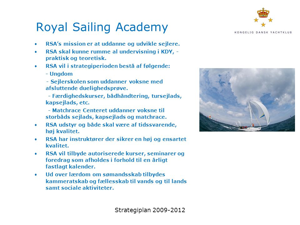 Royal Sailing Academy Strategiplan 2009-2012