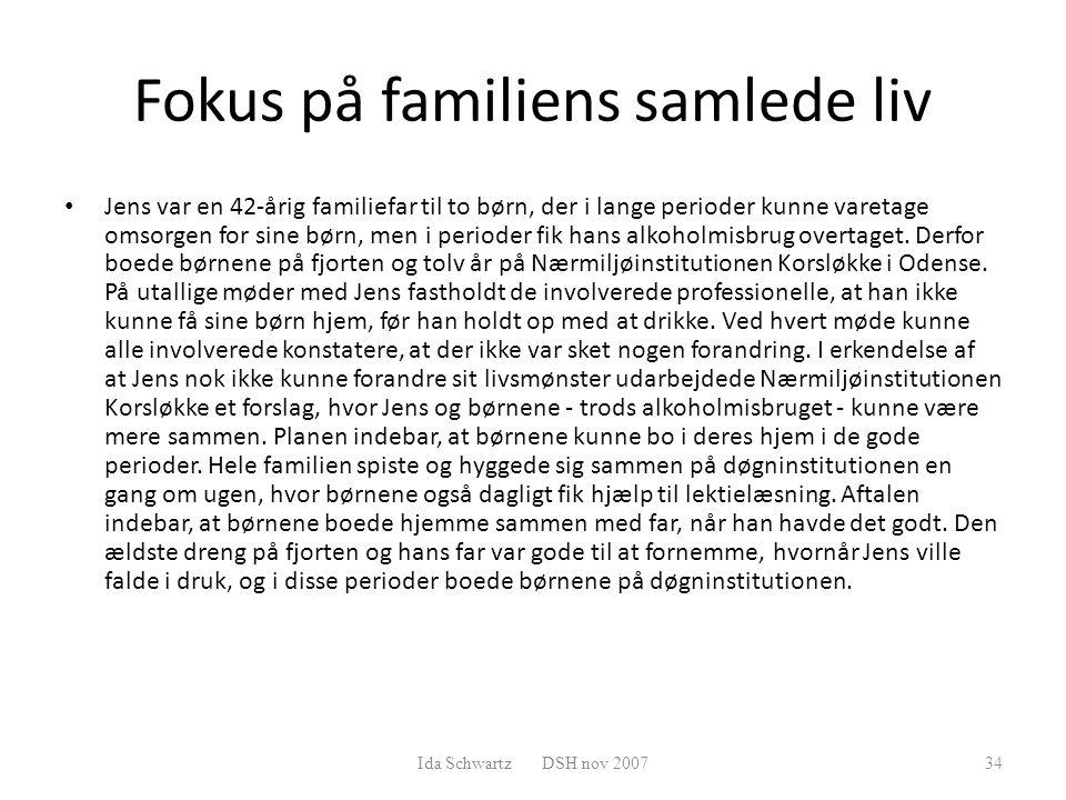 Fokus på familiens samlede liv