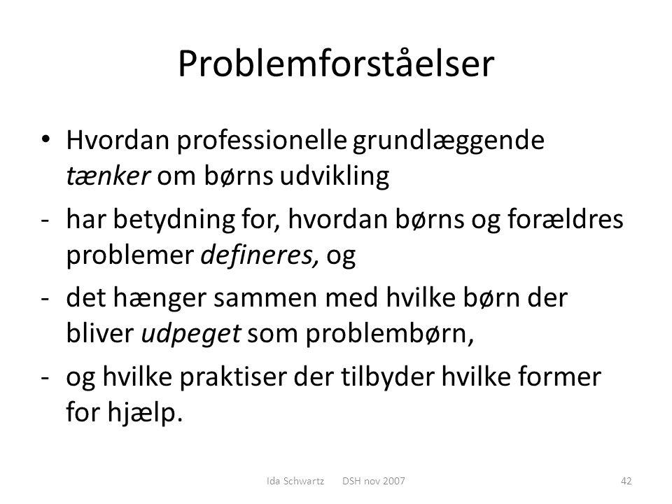 Problemforståelser Hvordan professionelle grundlæggende tænker om børns udvikling.