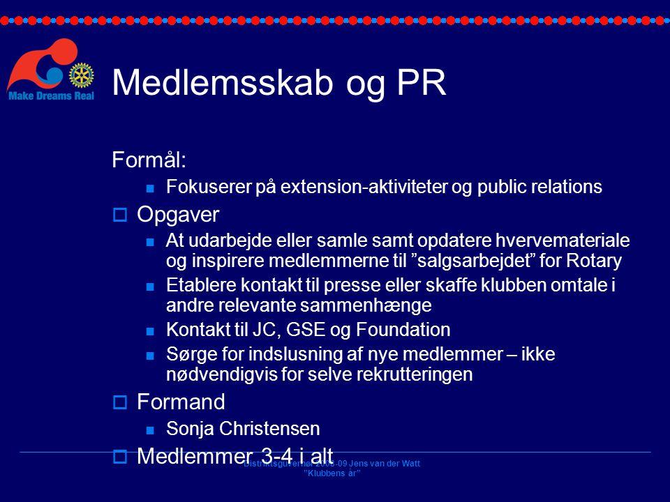 Medlemsskab og PR Formål: Opgaver Formand Medlemmer 3-4 i alt